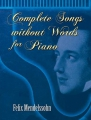 Mendelssohn: Complete Songs Without Words For Piano