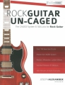 Rock Guitar Un-CAGED - The CAGED System & 100 Licks For Rock Guitar