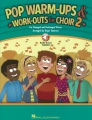 Pop Warm-Ups And Work-Outs For Choir - Volume 2 (Book/Online Audio)